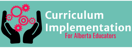 Curriculum Implementation For Alberta Educators